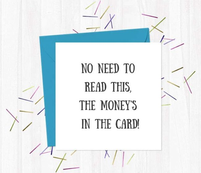 No need to read this, the money's in the card!