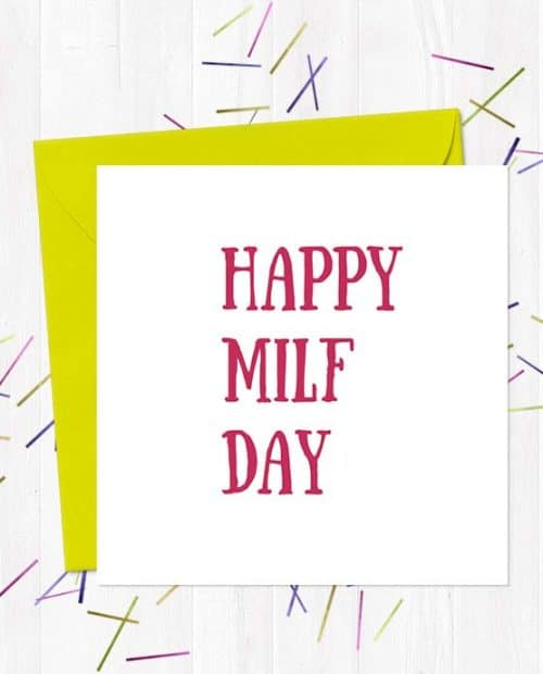Happy MILF Day - Mother's Day Card