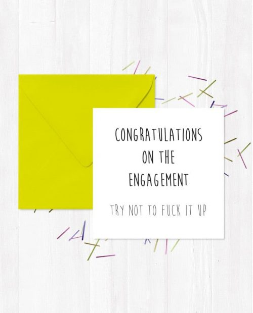 Congratulations on the engagement... try not to fuck it up
