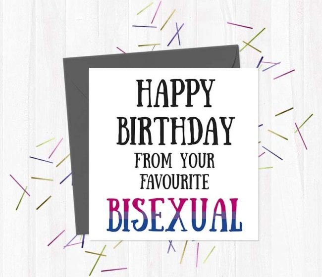 Happy Birthday From Your Favourite Bisexual