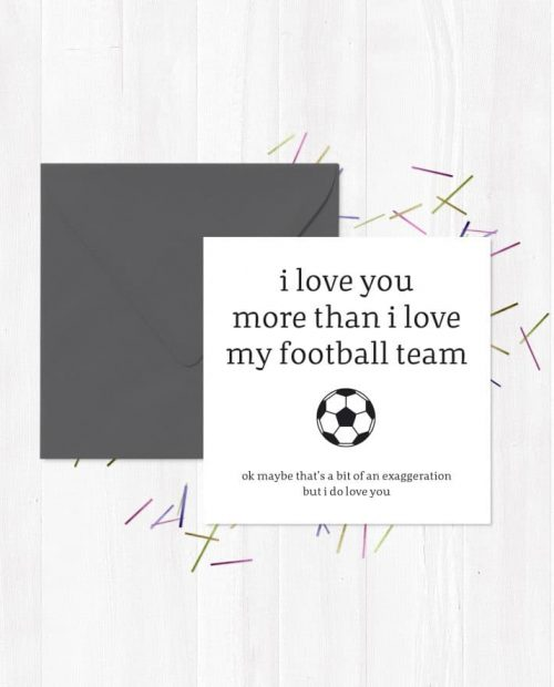 i love you more than i love my football team Greetings Card