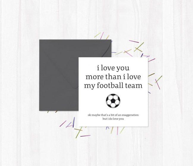 i love you more than i love my football team Greetings Card