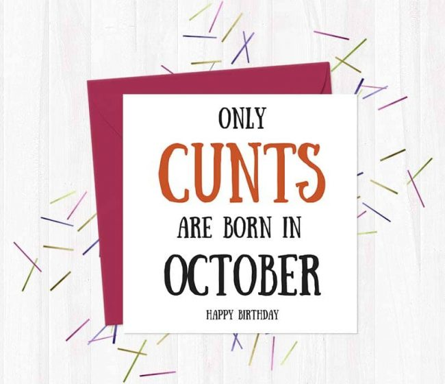Only cunts are born in October – Happy Birthday