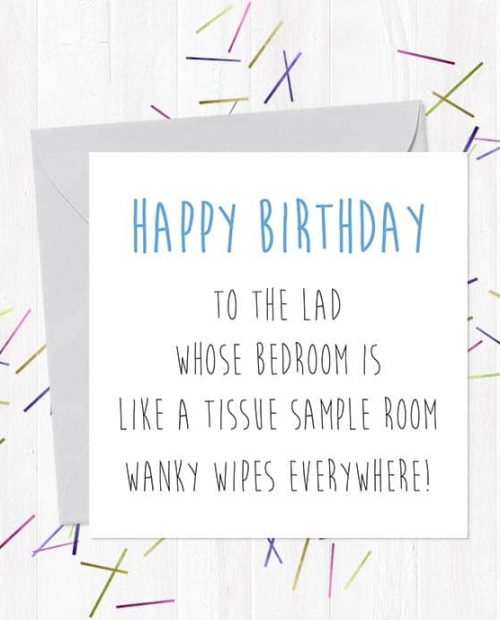 Happy Birthday To The Lad Whose Bedroom Is Like a Tissue Sample Room