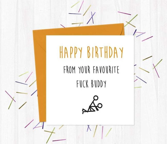 Happy Birthday From Your Favourite Fuck Buddy Greetings Card