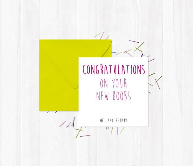 Congratulations On Your New Boobs, Oh… And The Baby