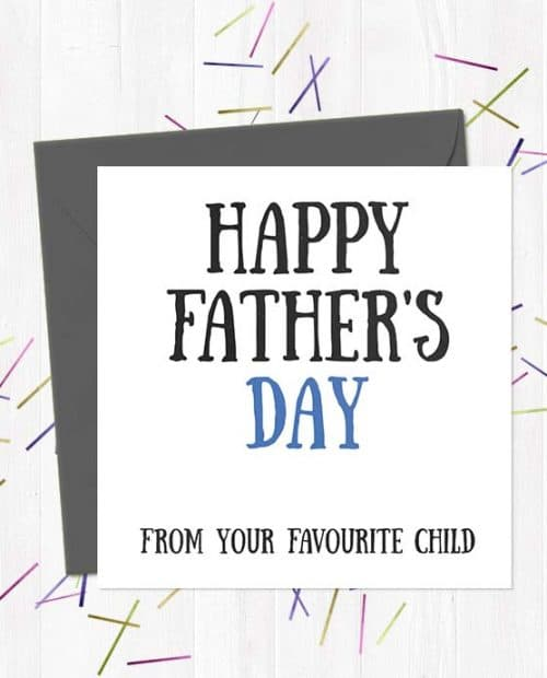 Happy Father's Day From Your Favourite Child - Greetings Card