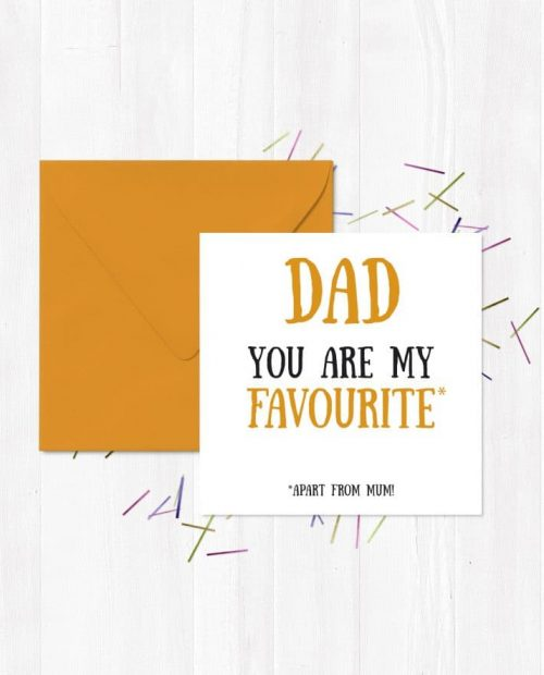 Dad You Are My Favourite... Apart From Mum!
