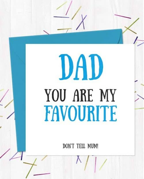 Dad You Are My Favourite... Don't Tell Mum! - Father's Day Card