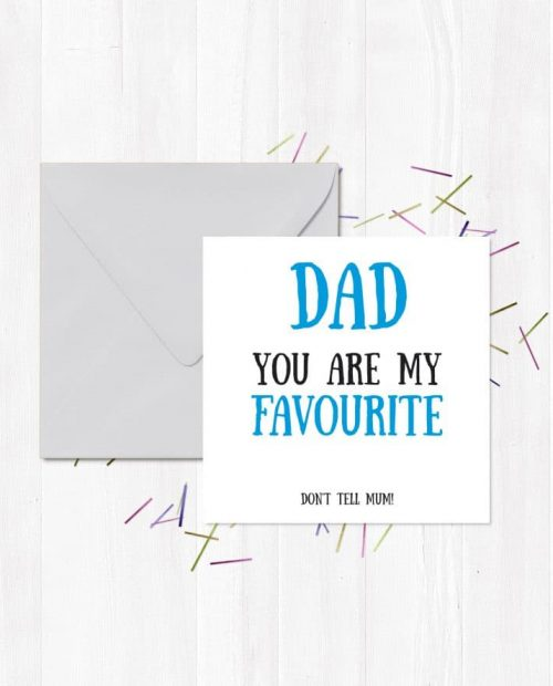 Dad You Are My Favourite... Don't Tell Mum!