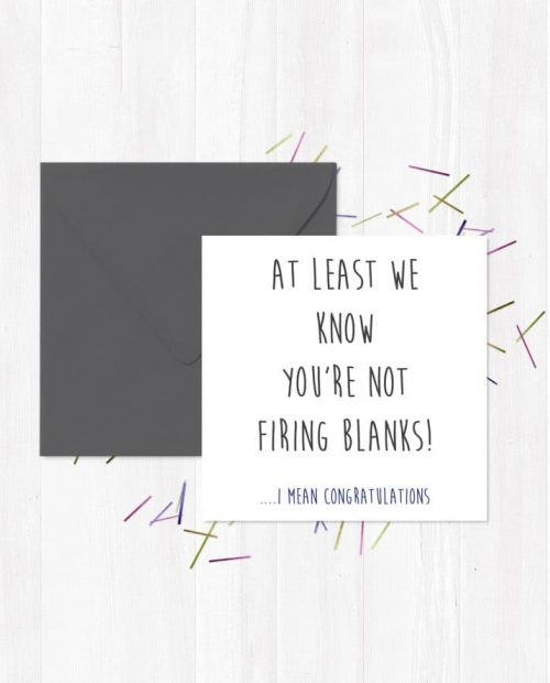 At Least We Know You're Not Firing Blanks... I Mean Congratulations Greetings Card