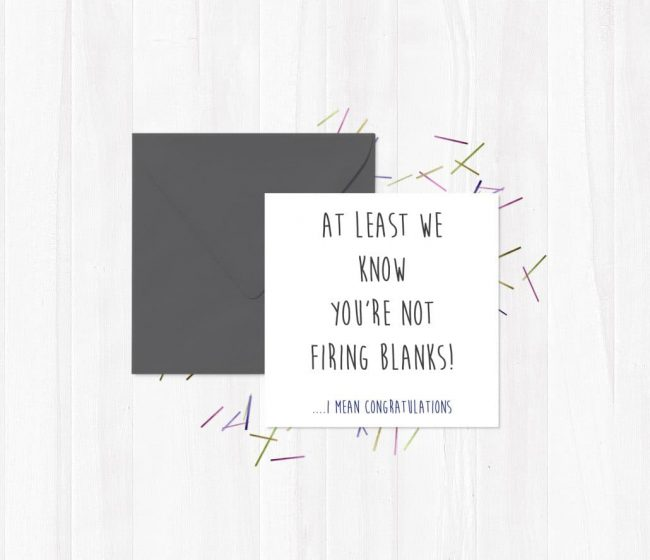 At Least We Know You're Not Firing Blanks… I Mean Congratulations Greetings Card