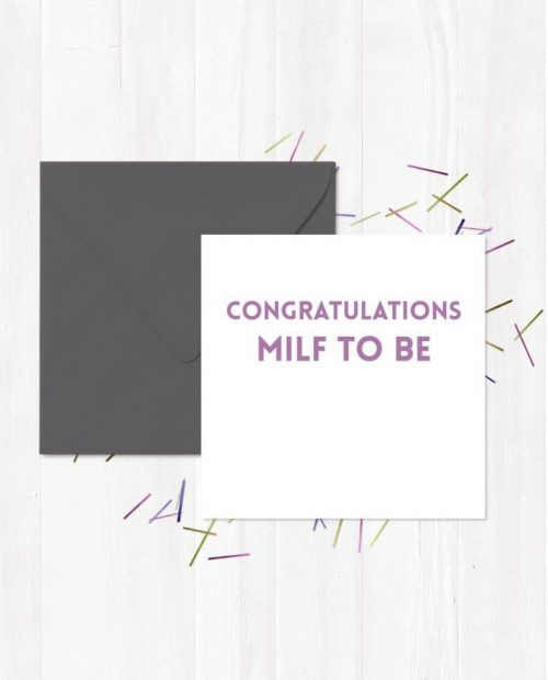 Congratulations MILF to be Greetings Card