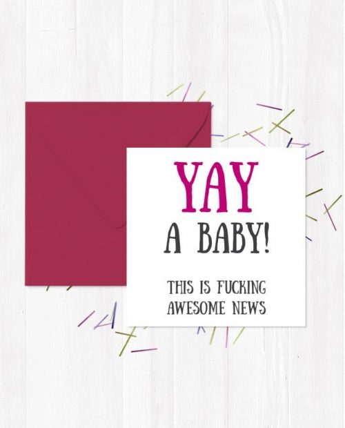 Yay! A Baby, This Is Fucking Awesome News! Greetings Card