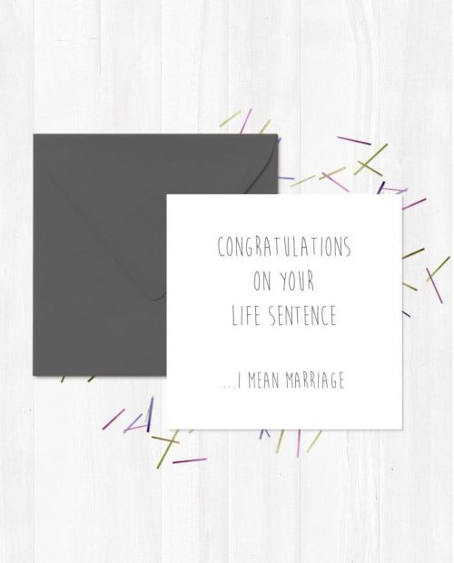 Congratulations On Your Life Sentence... I Mean Marriage Greetings Card