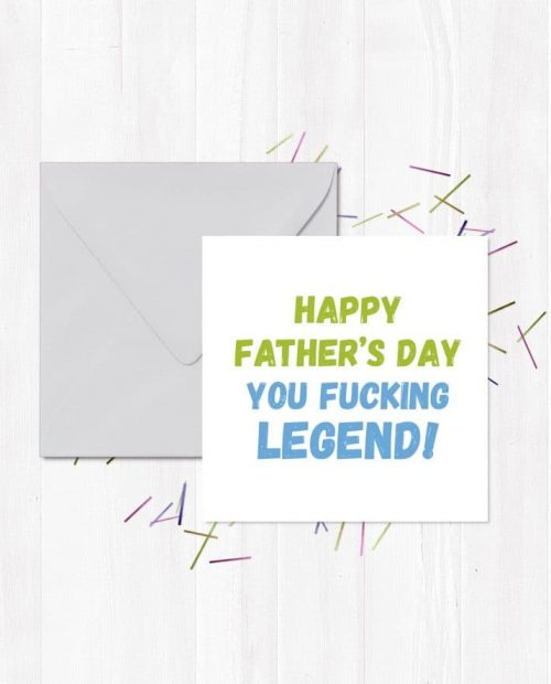 Happy Father's Day you fucking legend! Greetings Card