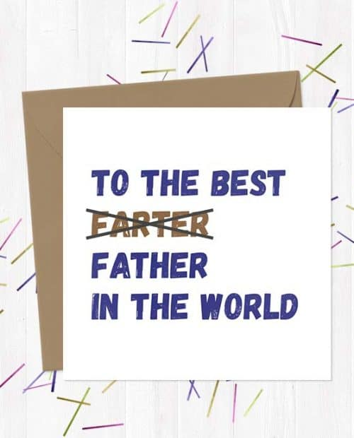 To the best (Farter) Father in the world - Father's Day Greetings Card