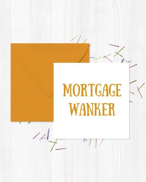 Mortgage Wanker Greeting Card