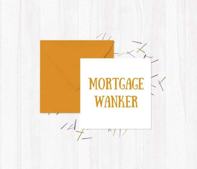 Mortgage Wanker Greeting Card