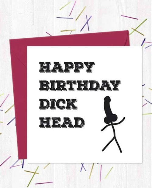 Happy Birthday Dick Head Greetings Card