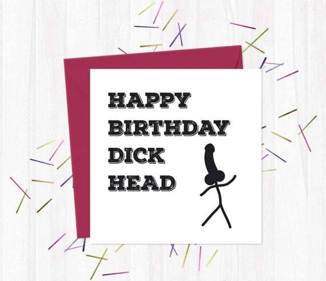 Happy Birthday Dick Head Greetings Card