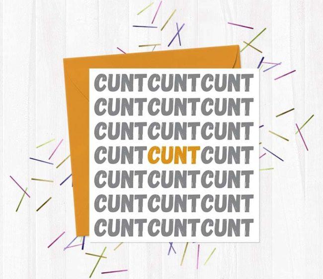 Cunt Cunt Cunt… Greetings Card