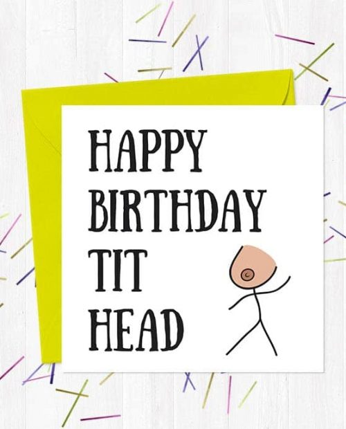 Happy Birthday Tit Head Greeting Card