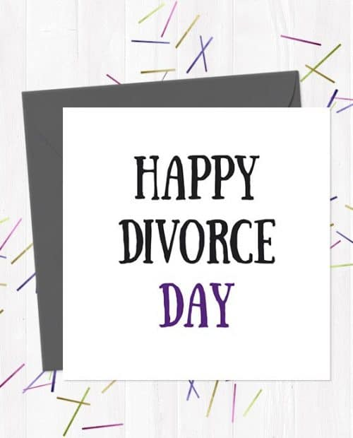 Happy Divorce Day Break-Up/Divorce Greetings Card