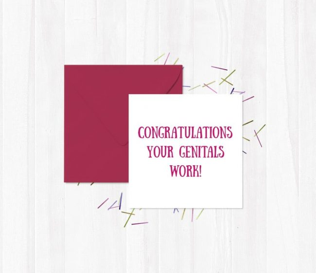 Congratulations, Your Genitals work! Greeting Card