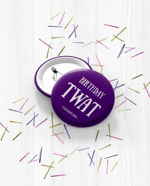 Birthday Twat (Purple) Badge