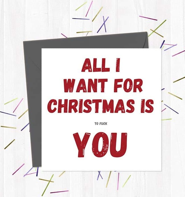 All I want for Christmas is (to fuck) you - Christmas Card