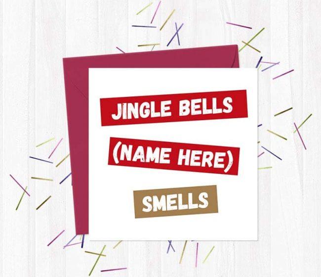 Jingle Bells (Name here) smells – Christmas Card