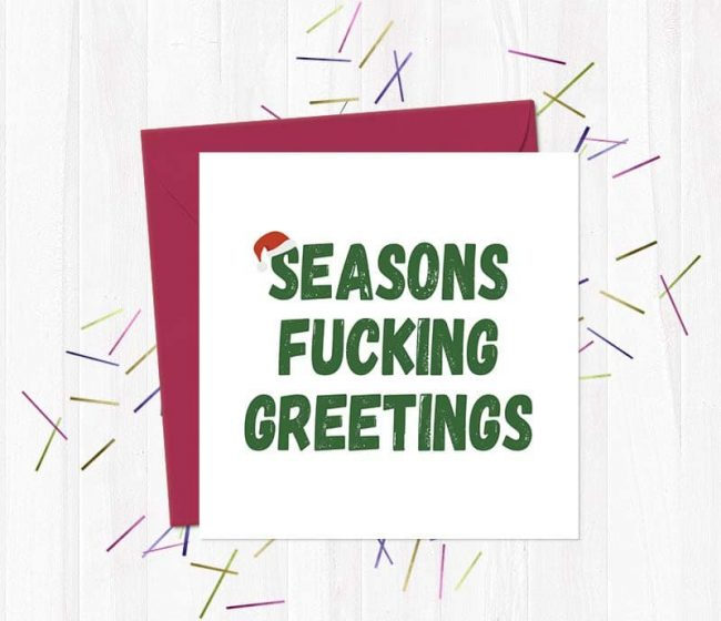 Seasons Fucking Greetings – Christmas Card