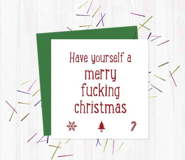 have yourself a merry fucking christmas – Christmas Card
