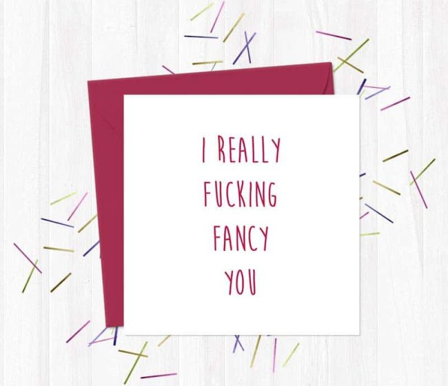 I Really Fucking Fancy You Greeting Card