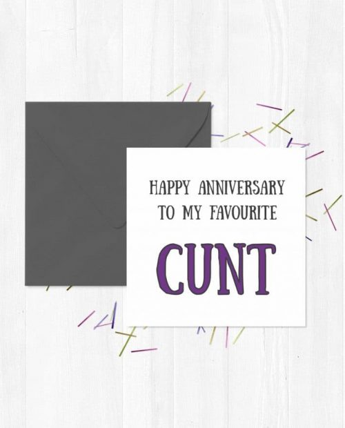 Happy Anniversary To My Favourite Cunt Greeting Card