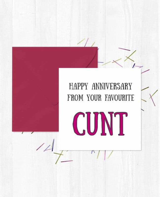 Happy Anniversary From Your Favourite Cunt Greeting Card