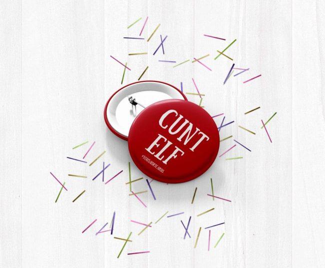 Cunt Elf Badge