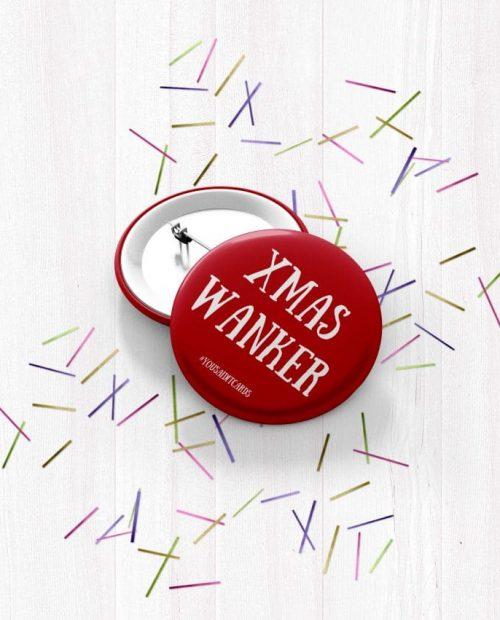 Xmas Wanker Badge