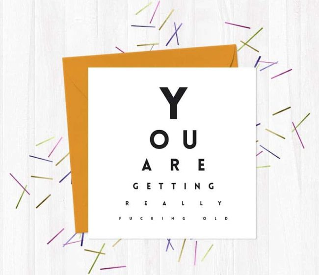 You are getting really fucking old Greetings Card