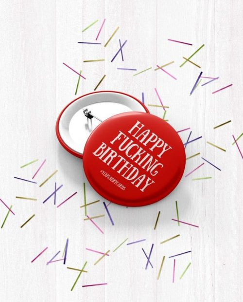 Happy Fucking Birthday Badge