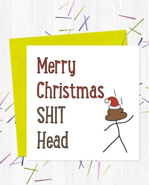 Merry Christmas Shit Head - Christmas Card
