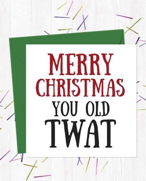 Merry Christmas You Old Twat Christmas Card