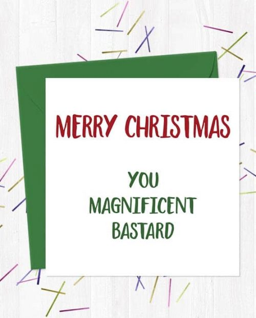 Merry Christmas You Magnificent Bastard - Christmas Card