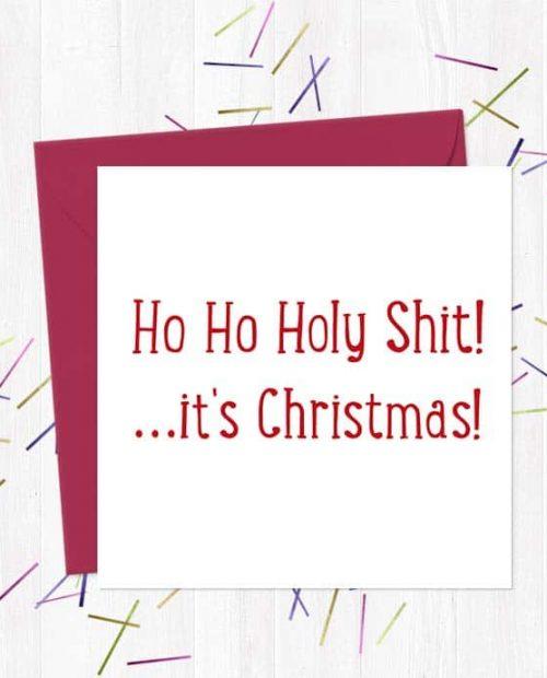 Ho Ho Holy Shit, it's christmas! Christmas Card