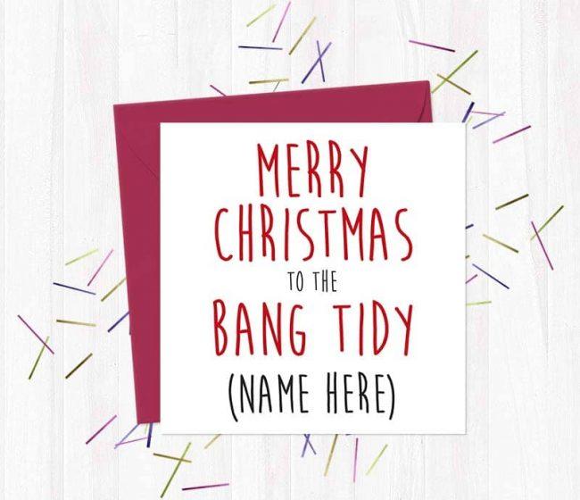 Merry Christmas to the Bang Tidy (name here) – Christmas Card