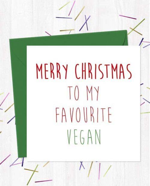 Merry Christmas to My Favourite Vegan - Christmas Card