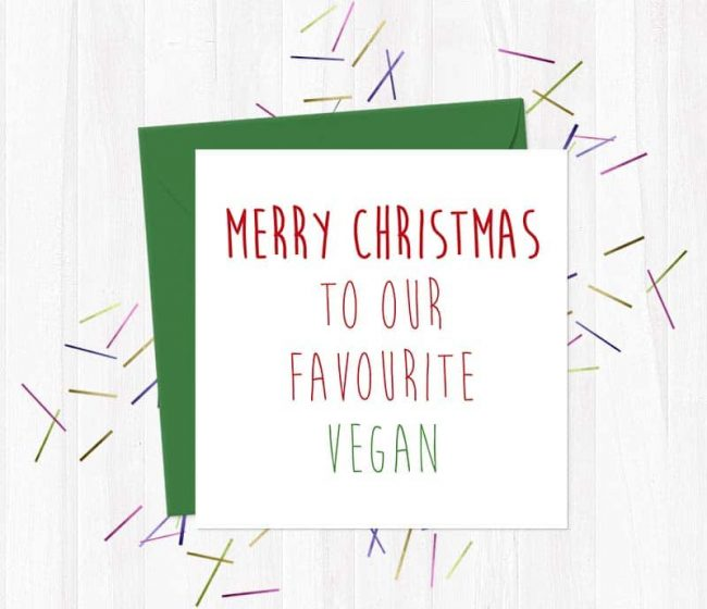 Merry Christmas to Our Favourite Vegan – Christmas Card
