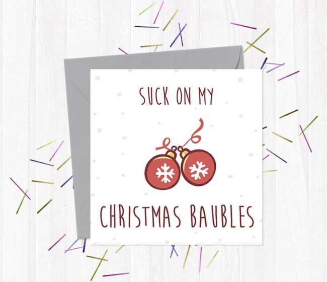 Suck My Christmas Baubles – Christmas Card