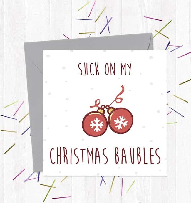 Suck My Christmas Baubles - Christmas Card